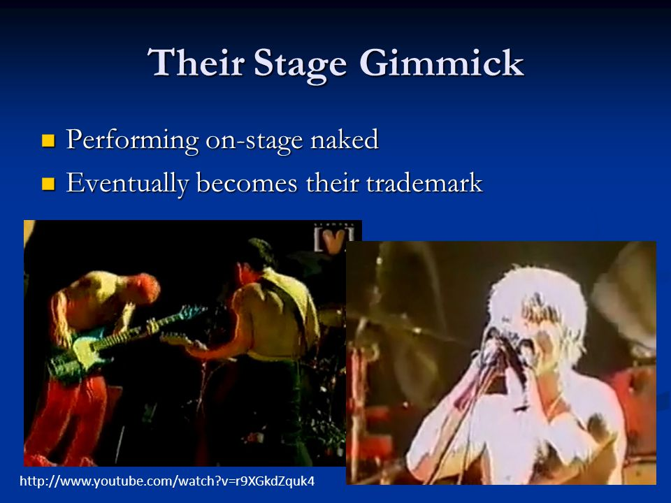 Their Stage Gimmick Performing on-stage naked