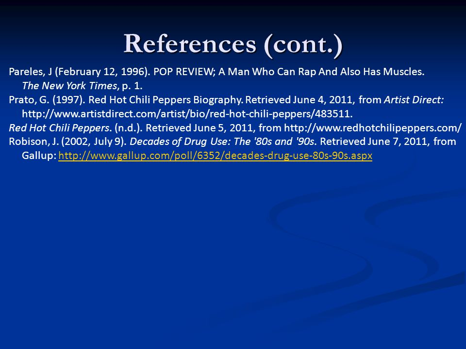References (cont.) Pareles, J (February 12, 1996). POP REVIEW; A Man Who Can Rap And Also Has Muscles.