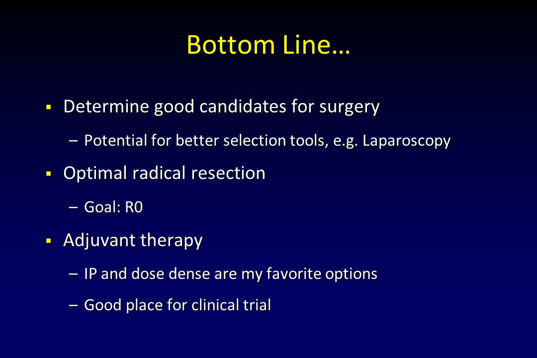 Bottom Line… Determine good candidates for surgery