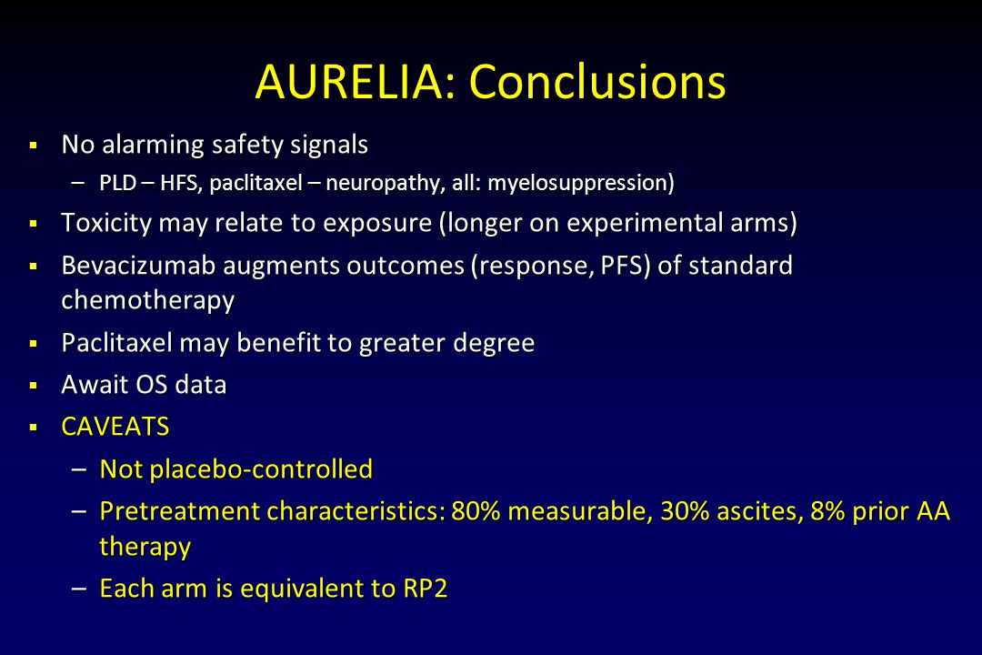 AURELIA: Conclusions No alarming safety signals