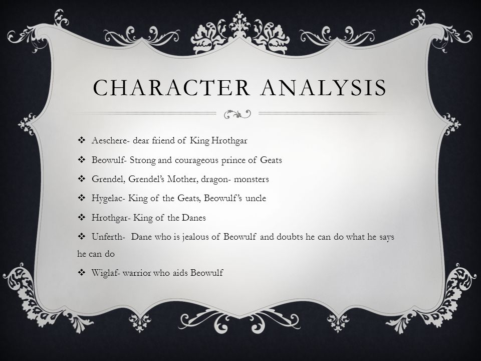 Character Analysis Aeschere- dear friend of King Hrothgar