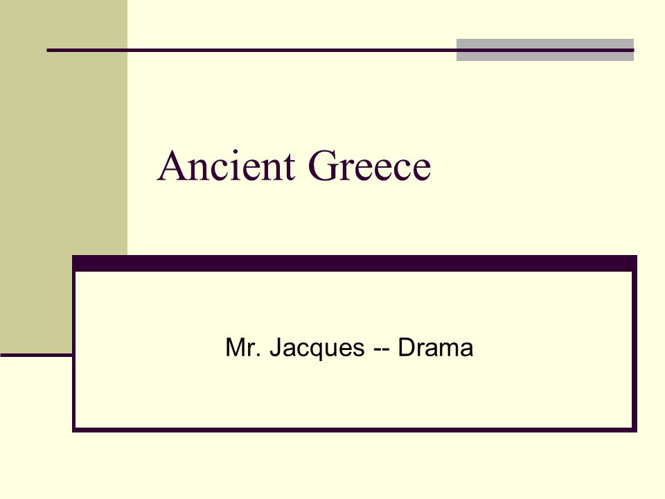Ancient Greece Mr. Jacques -- Drama