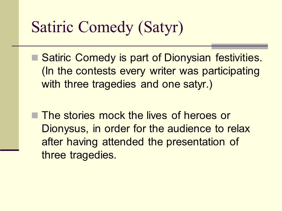 Satiric Comedy (Satyr)