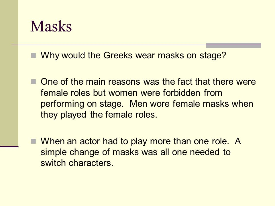 Masks Why would the Greeks wear masks on stage