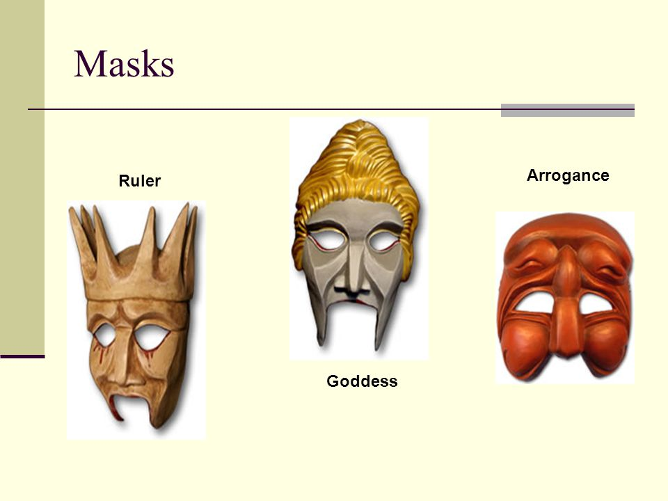 Masks Arrogance Ruler Goddess