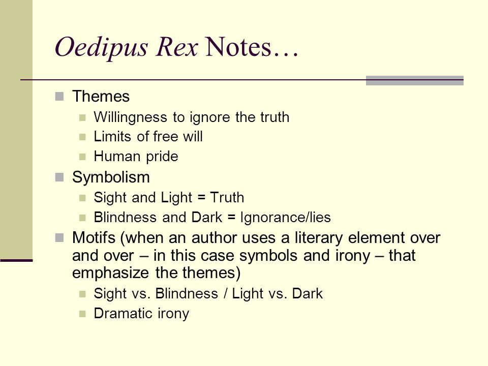Oedipus Rex Notes… Themes Symbolism