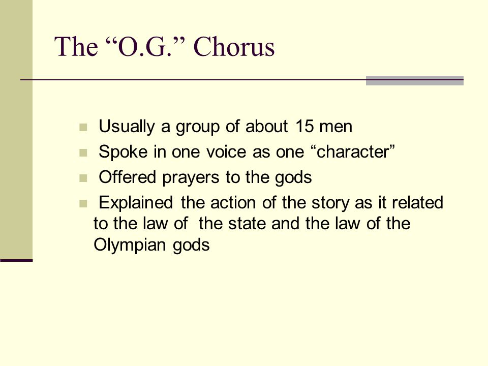 The O.G. Chorus Usually a group of about 15 men