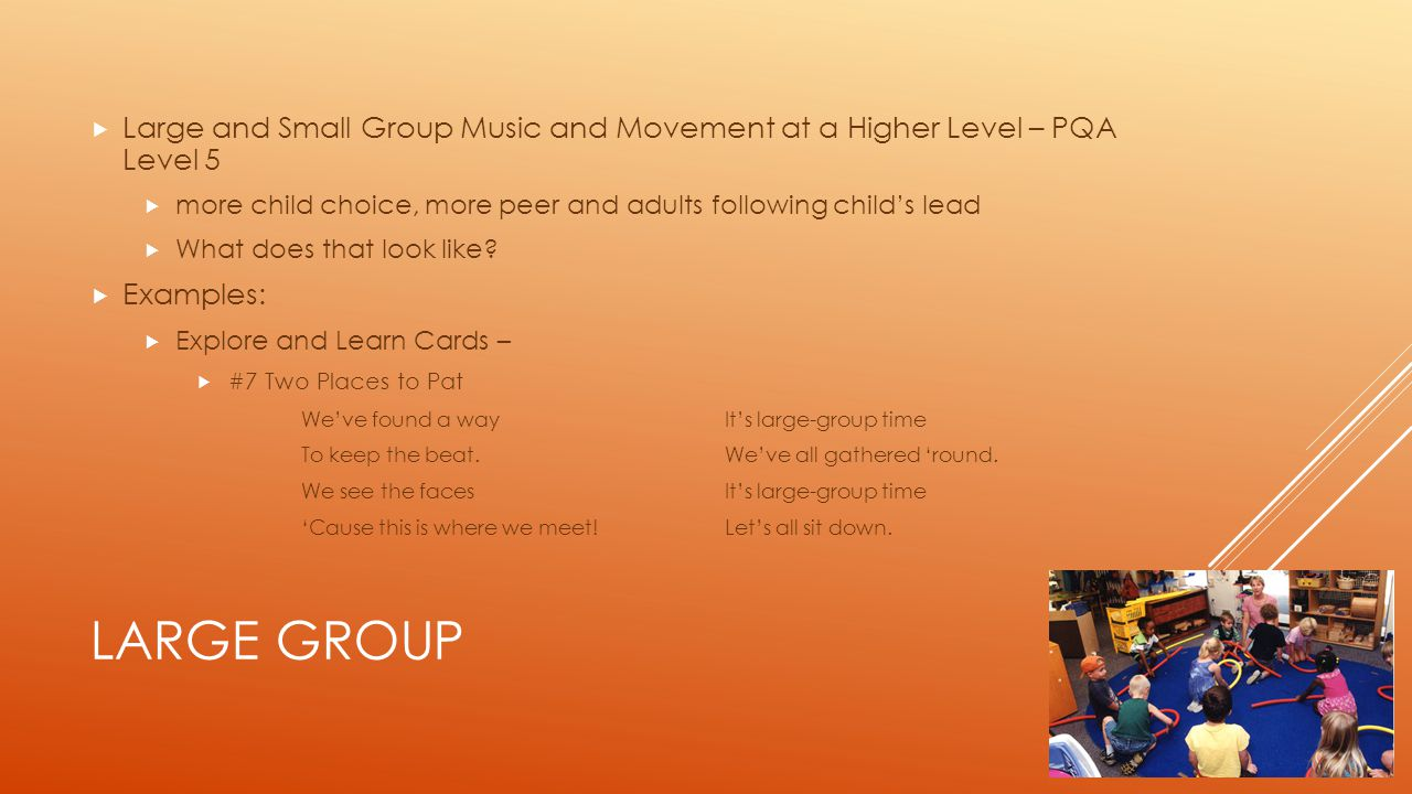 Large and Small Group Music and Movement at a Higher Level – PQA Level 5