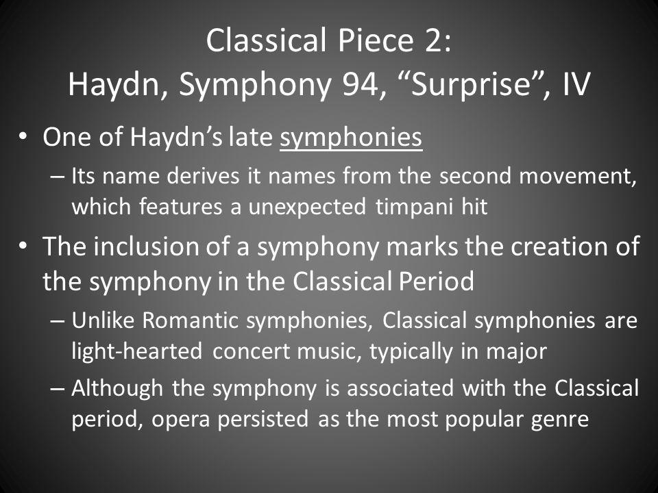 Classical Piece 2: Haydn, Symphony 94, Surprise , IV