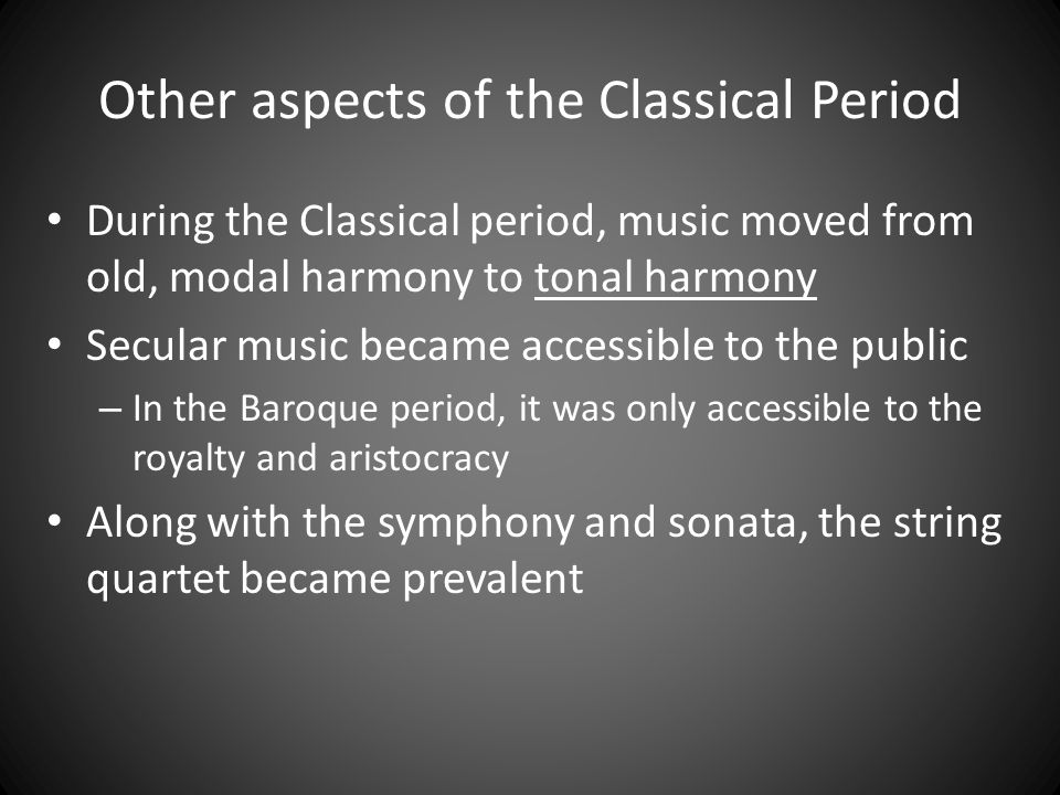 Other aspects of the Classical Period