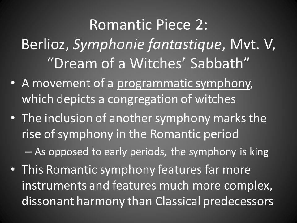 Romantic Piece 2: Berlioz, Symphonie fantastique, Mvt