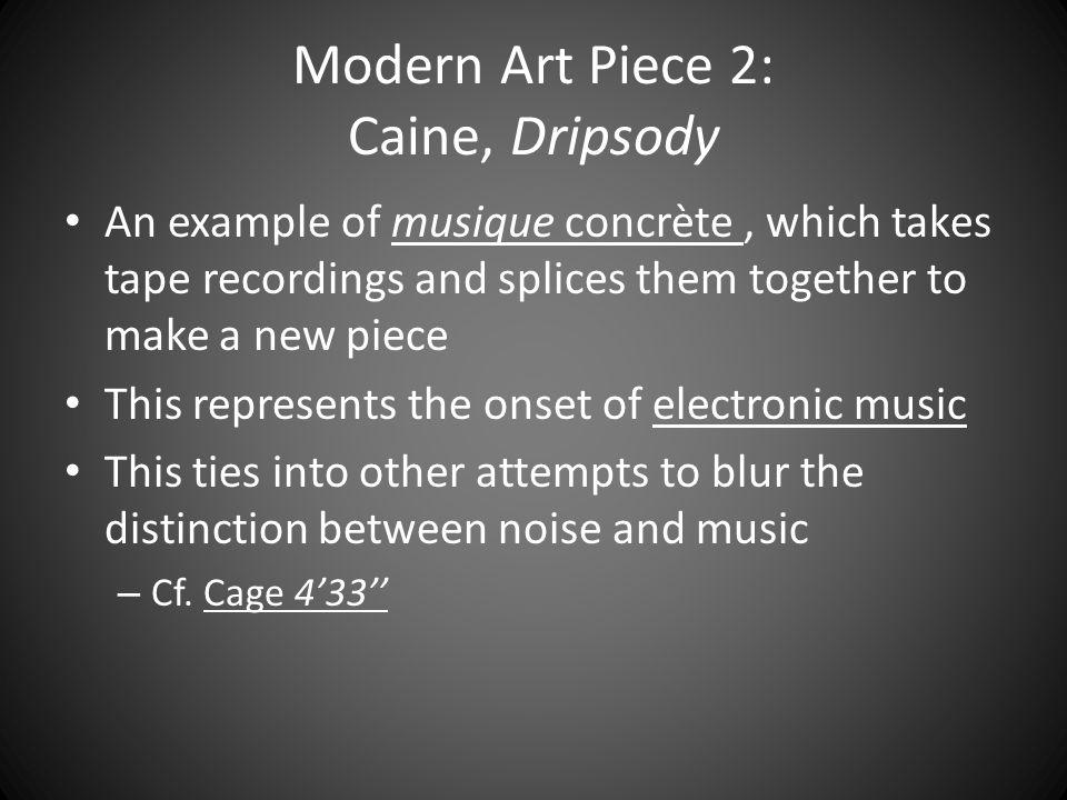 Modern Art Piece 2: Caine, Dripsody