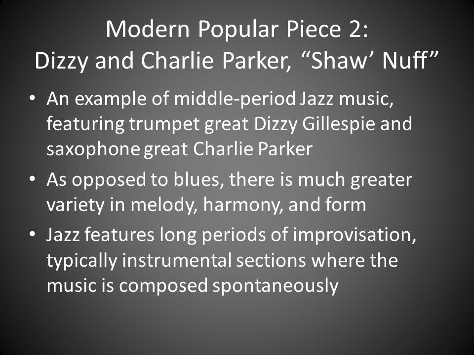 Modern Popular Piece 2: Dizzy and Charlie Parker, Shaw' Nuff