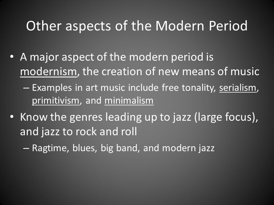 Other aspects of the Modern Period