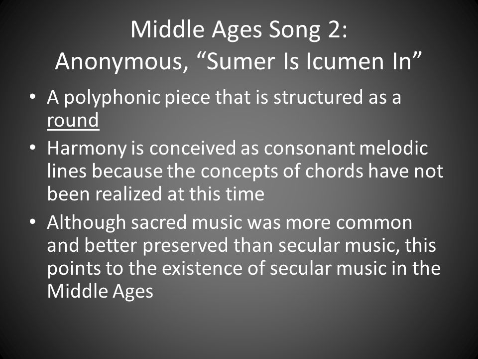 Middle Ages Song 2: Anonymous, Sumer Is Icumen In