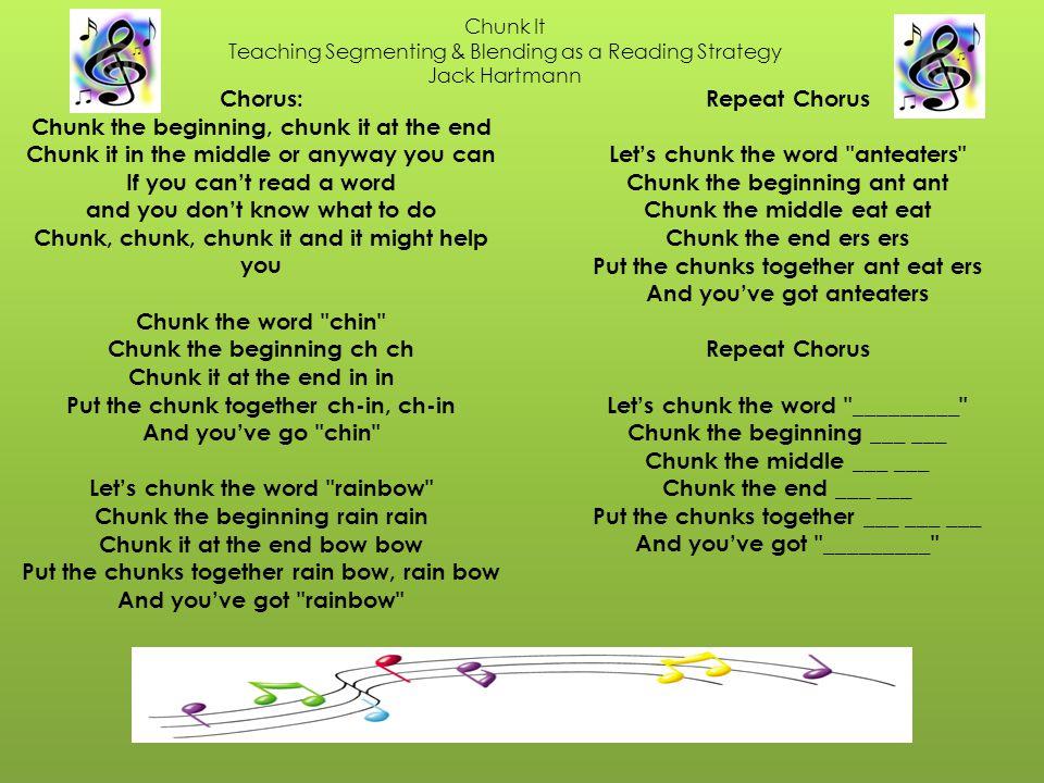 Chunk It Teaching Segmenting & Blending as a Reading Strategy Jack Hartmann