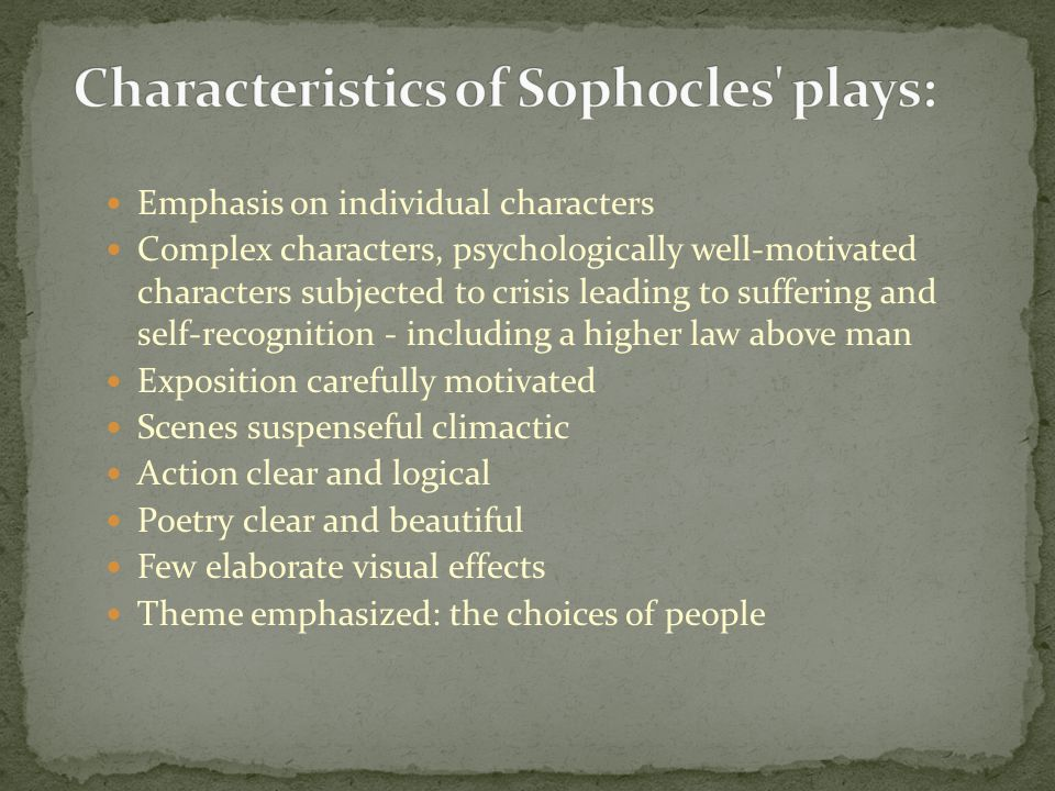 Characteristics of Sophocles plays: