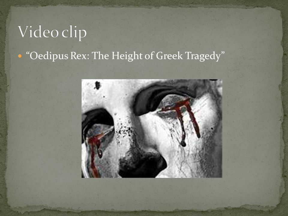 Video clip Oedipus Rex: The Height of Greek Tragedy