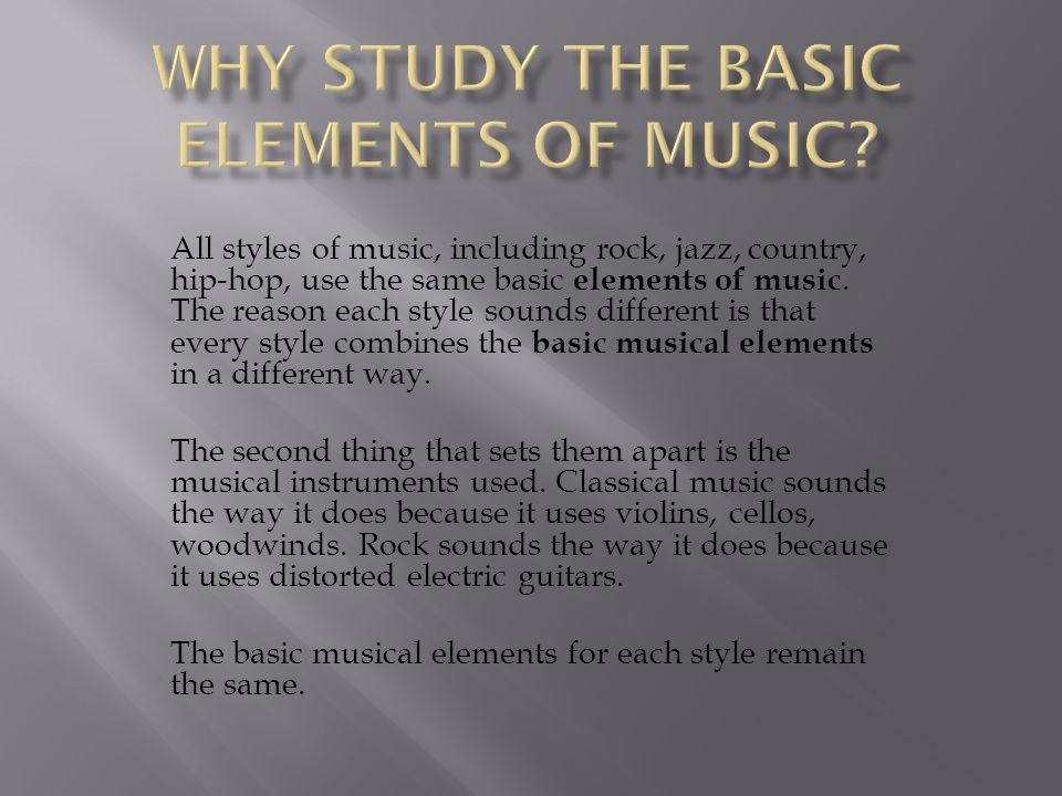 Why Study the Basic Elements of Music
