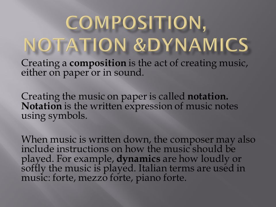 Composition, Notation &Dynamics