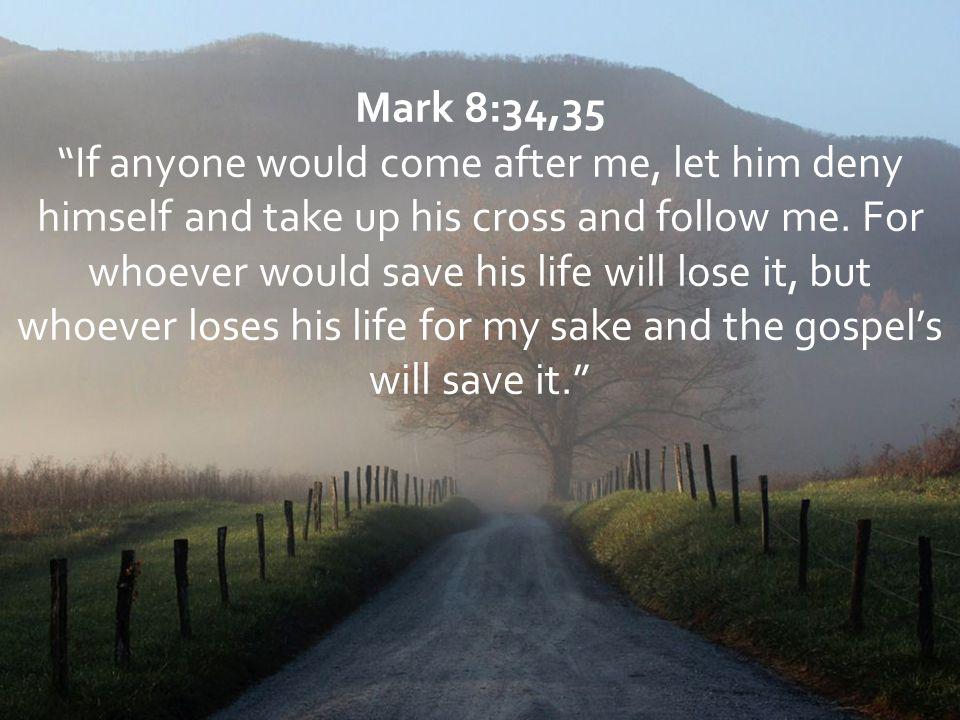 Mark 8:34,35