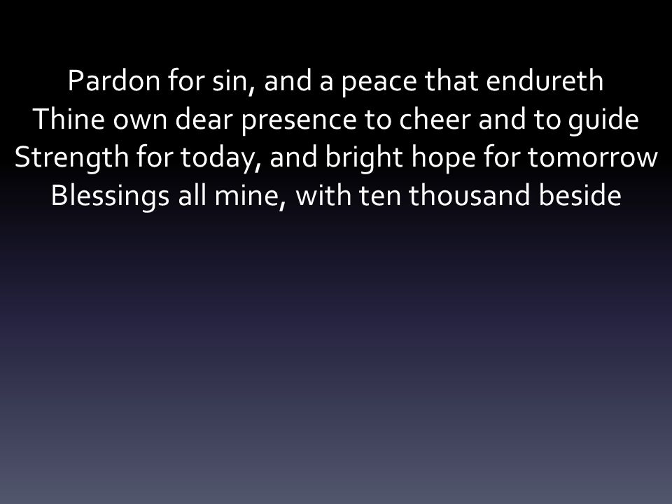 Pardon for sin, and a peace that endureth
