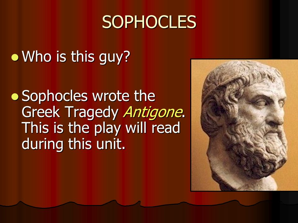 SOPHOCLES Who is this guy