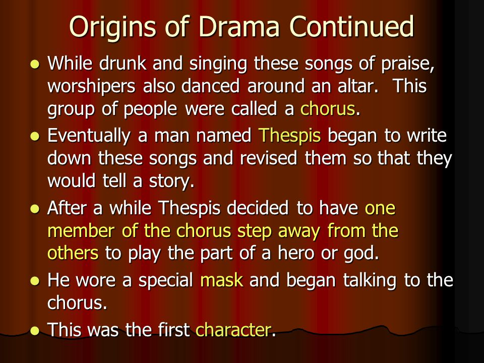Origins of Drama Continued