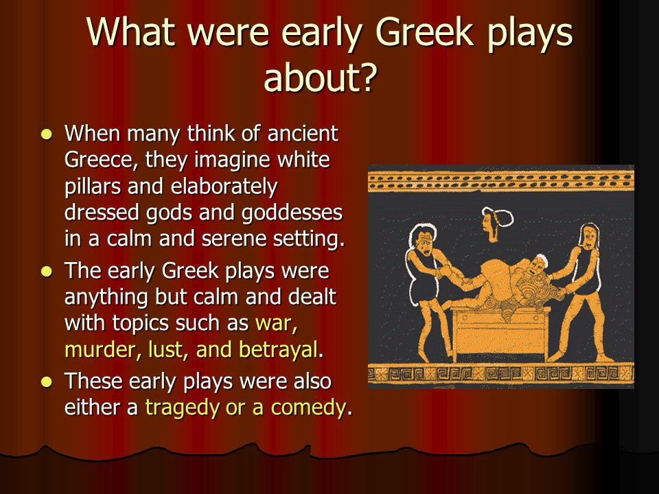 What were early Greek plays about