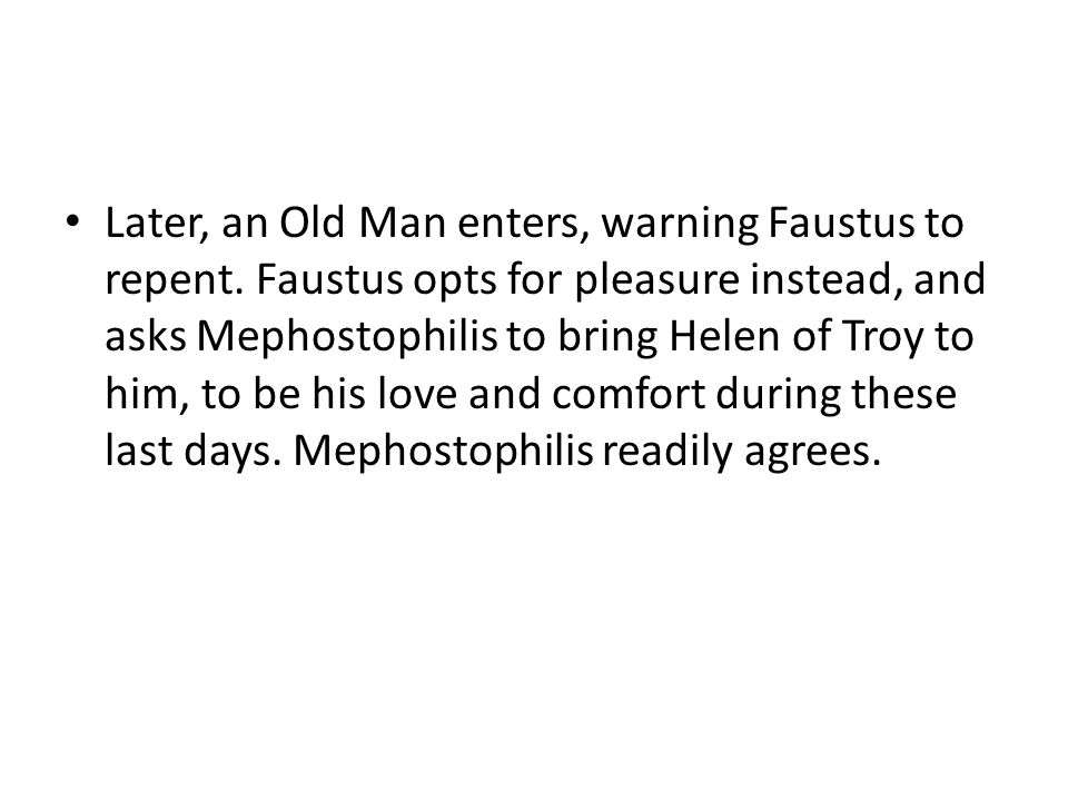 Later, an Old Man enters, warning Faustus to repent