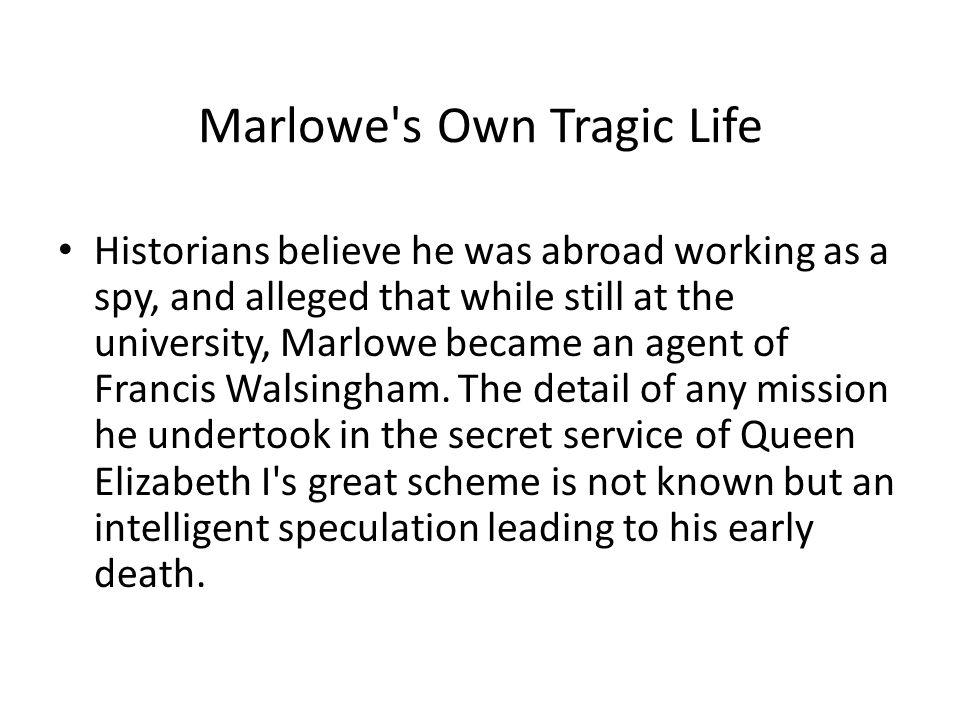 Marlowe s Own Tragic Life