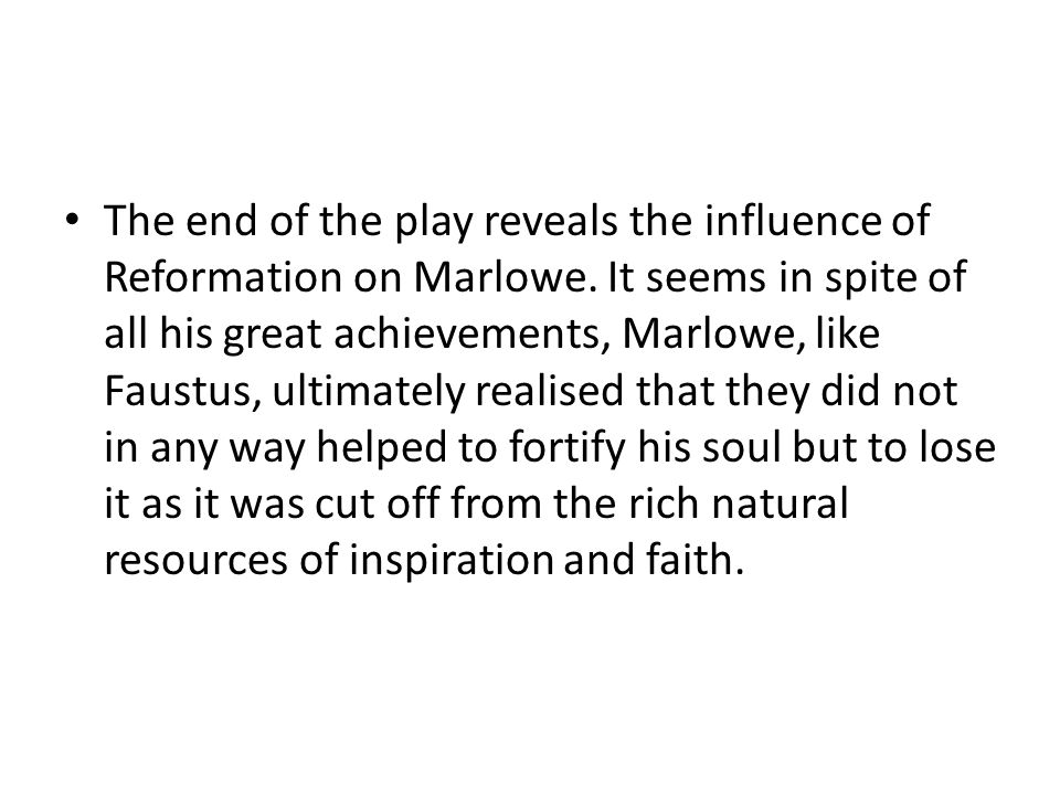 The end of the play reveals the influence of Reformation on Marlowe