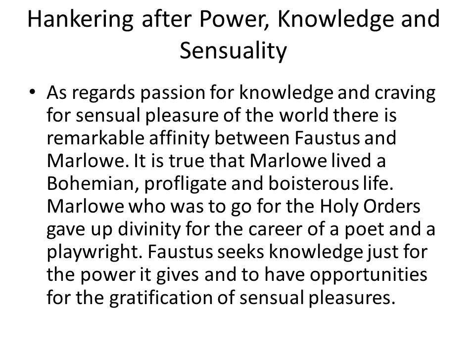 Hankering after Power, Knowledge and Sensuality