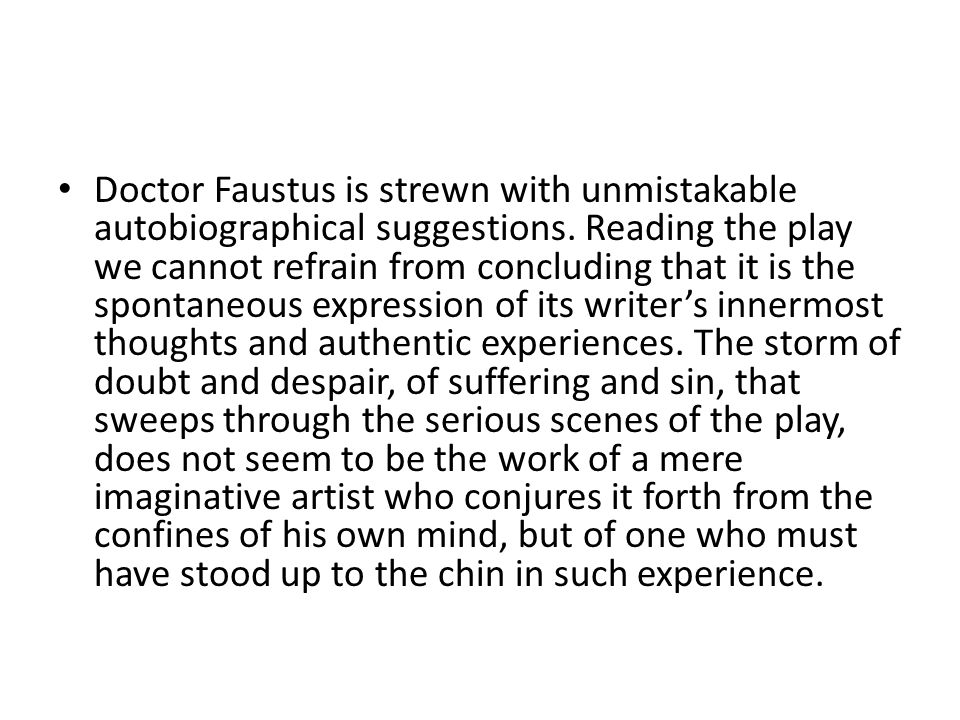 Doctor Faustus is strewn with unmistakable autobiographical suggestions.