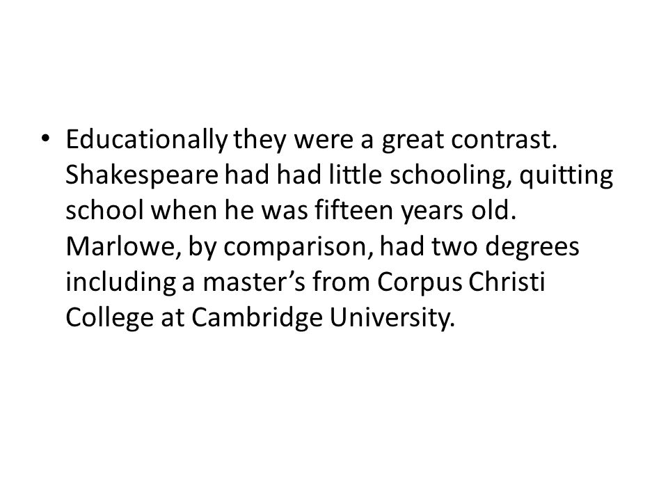 Educationally they were a great contrast