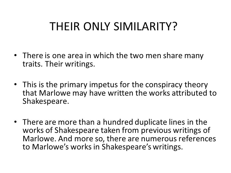 THEIR ONLY SIMILARITY There is one area in which the two men share many traits. Their writings.