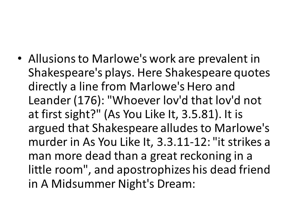 Allusions to Marlowe s work are prevalent in Shakespeare s plays