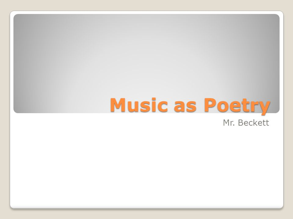 Music as Poetry Mr. Beckett