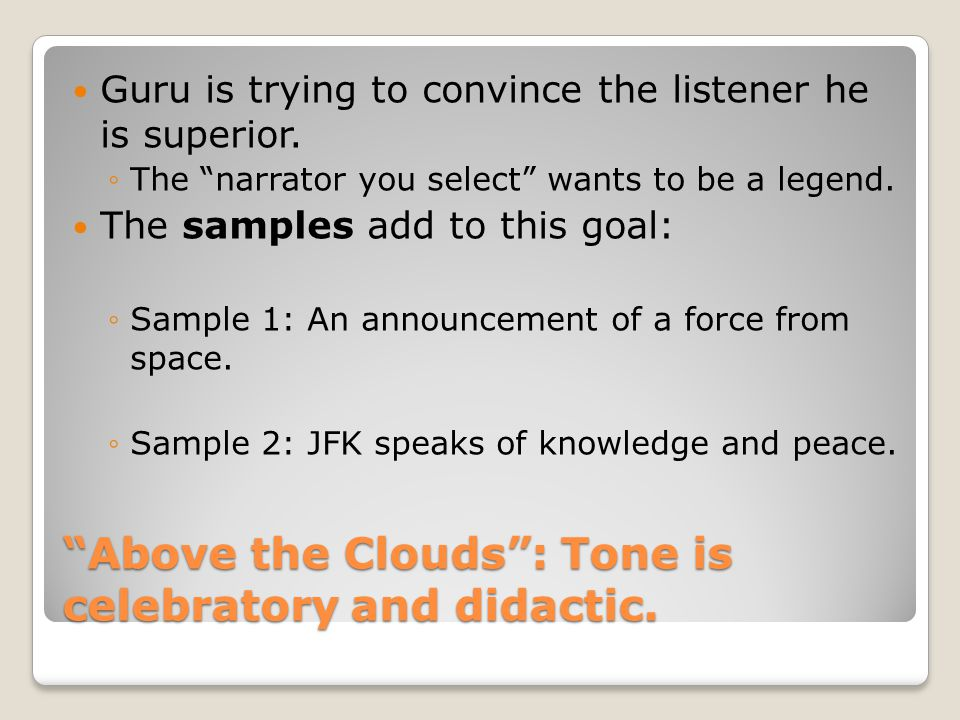Above the Clouds : Tone is celebratory and didactic.