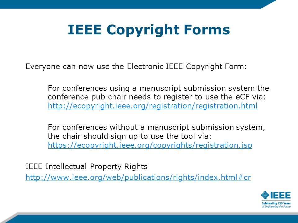 IEEE Copyright Forms Everyone can now use the Electronic IEEE Copyright Form: