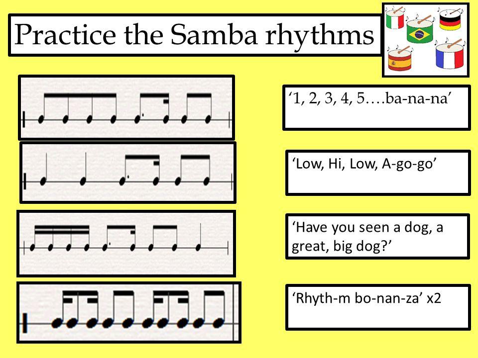 Practice the Samba rhythms