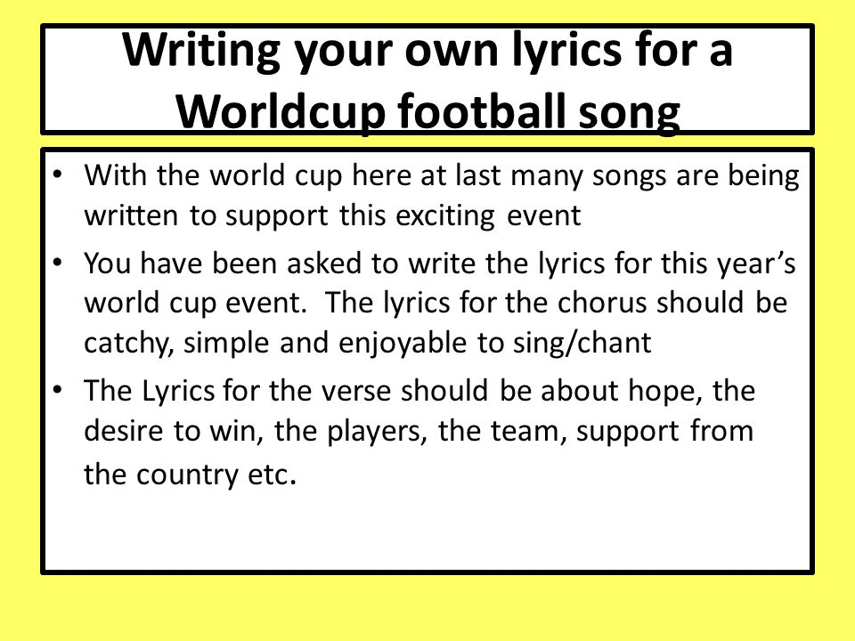 Writing your own lyrics for a Worldcup football song