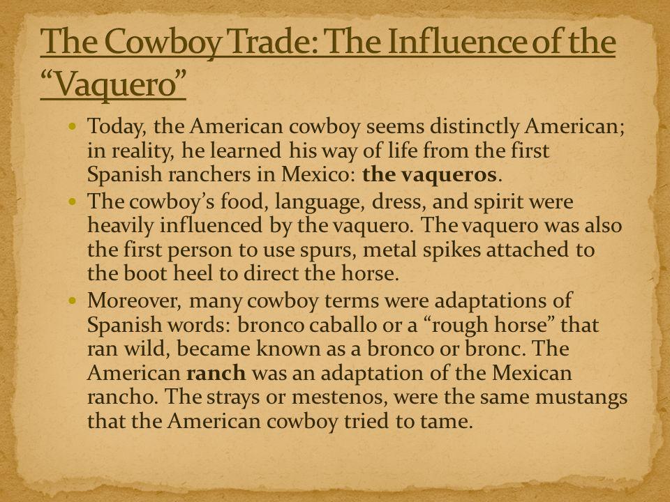 The Cowboy Trade: The Influence of the Vaquero