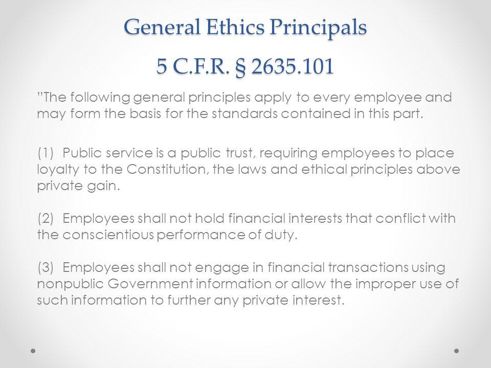 General Ethics Principals 5 C.F.R. § 2635.101