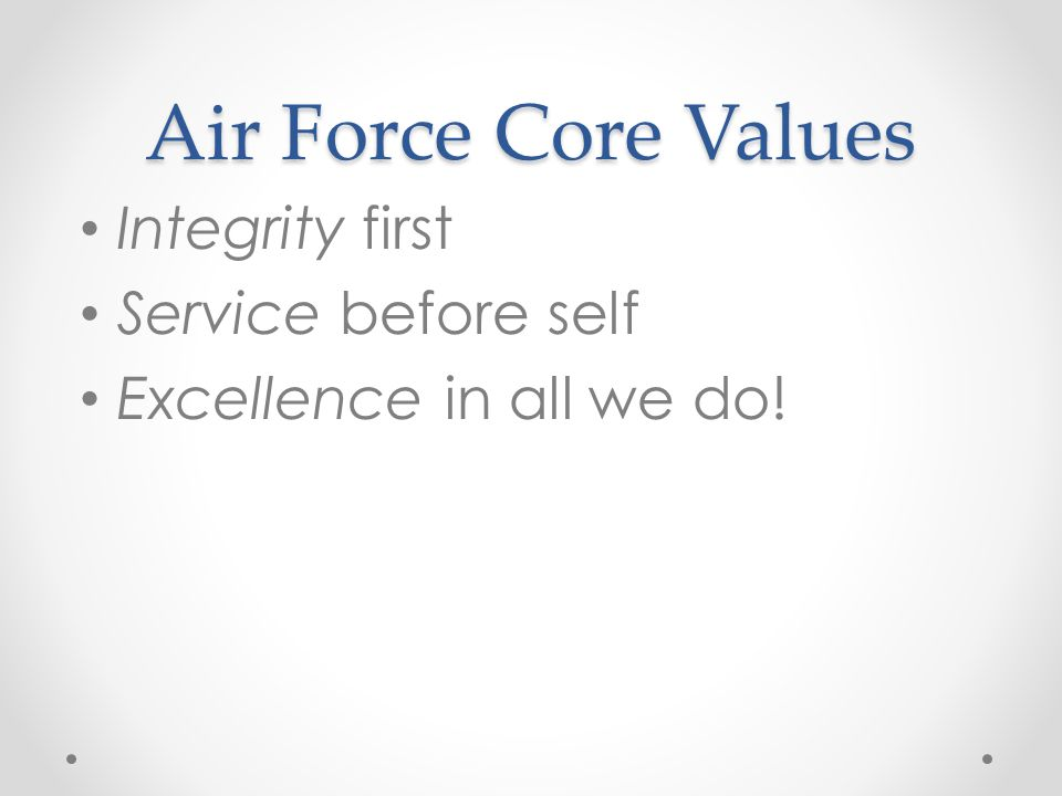 Air Force Core Values Integrity first Service before self