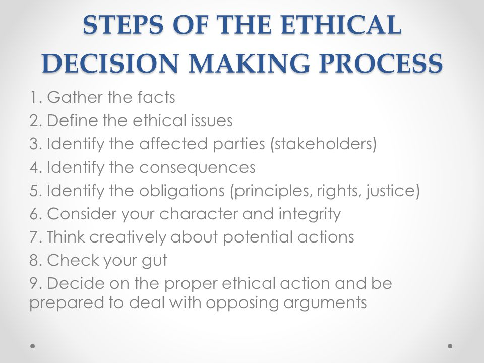 STEPS OF THE ETHICAL DECISION MAKING PROCESS
