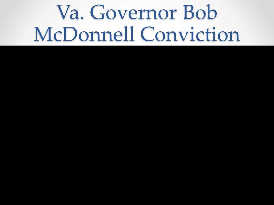 Va. Governor Bob McDonnell Conviction