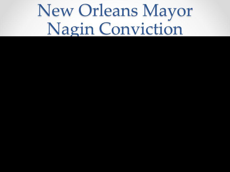 New Orleans Mayor Nagin Conviction