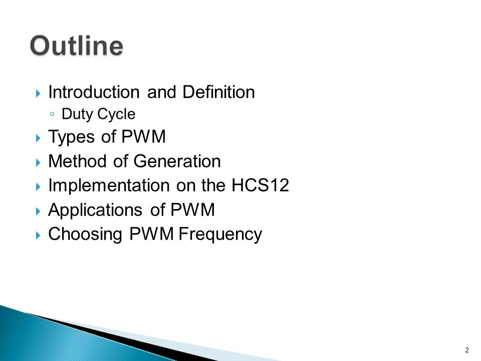 Outline Introduction and Definition Types of PWM Method of Generation