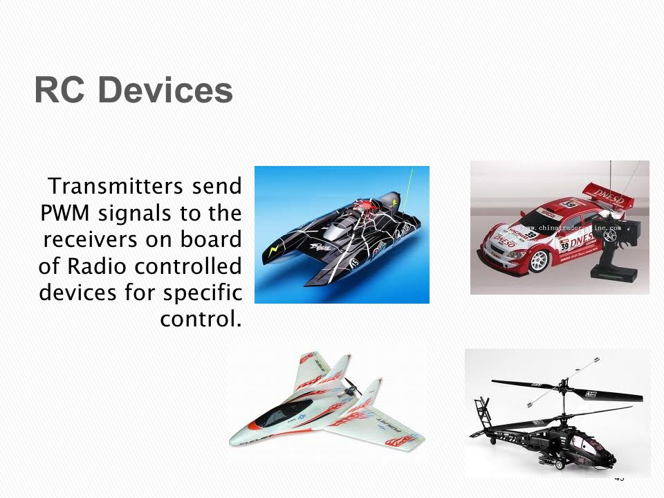RC Devices Transmitters send PWM signals to the receivers on board of Radio controlled devices for specific control.
